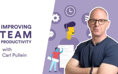 Improving your team's productivity with Carl Pullein